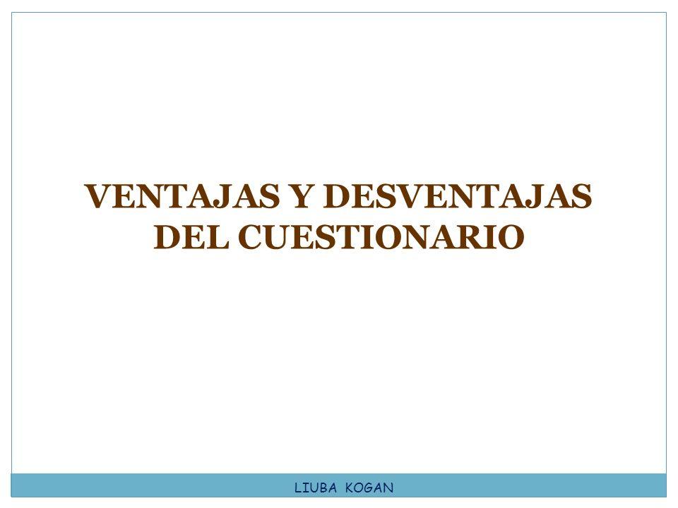 VENTAJAS Y DESVENTAJAS DEL CUESTIONARIO LIUBA KOGAN