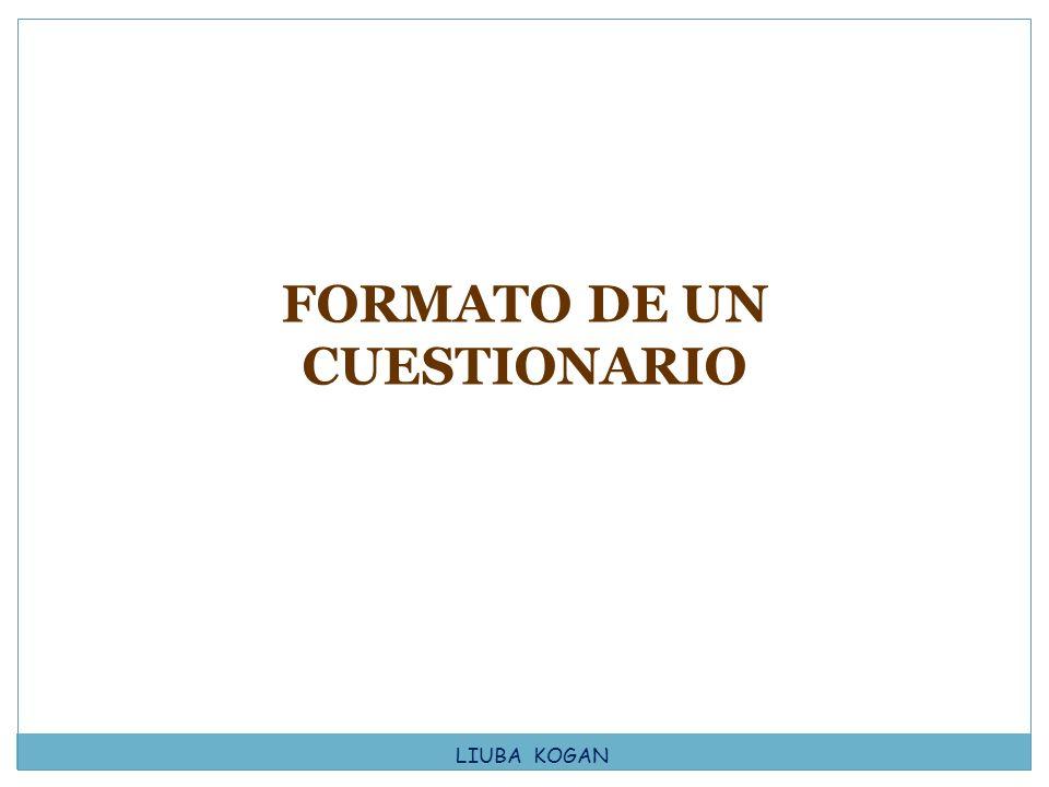FORMATO DE UN CUESTIONARIO LIUBA KOGAN