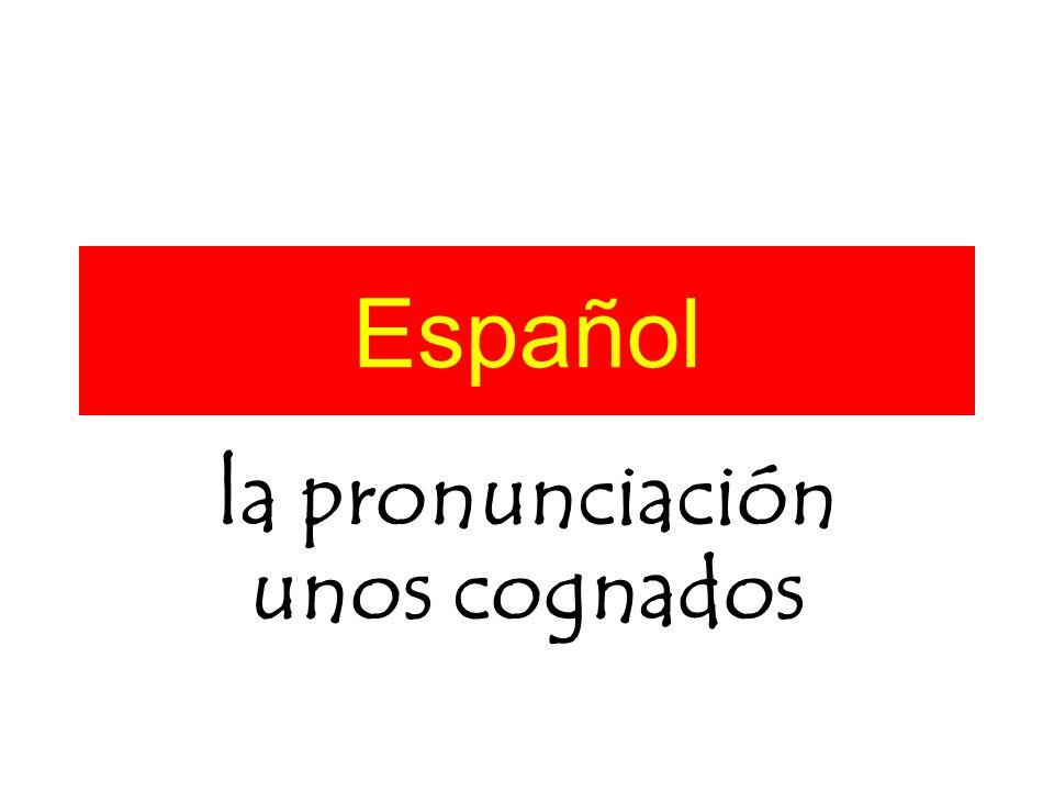 Español la pronunciación unos cognados
