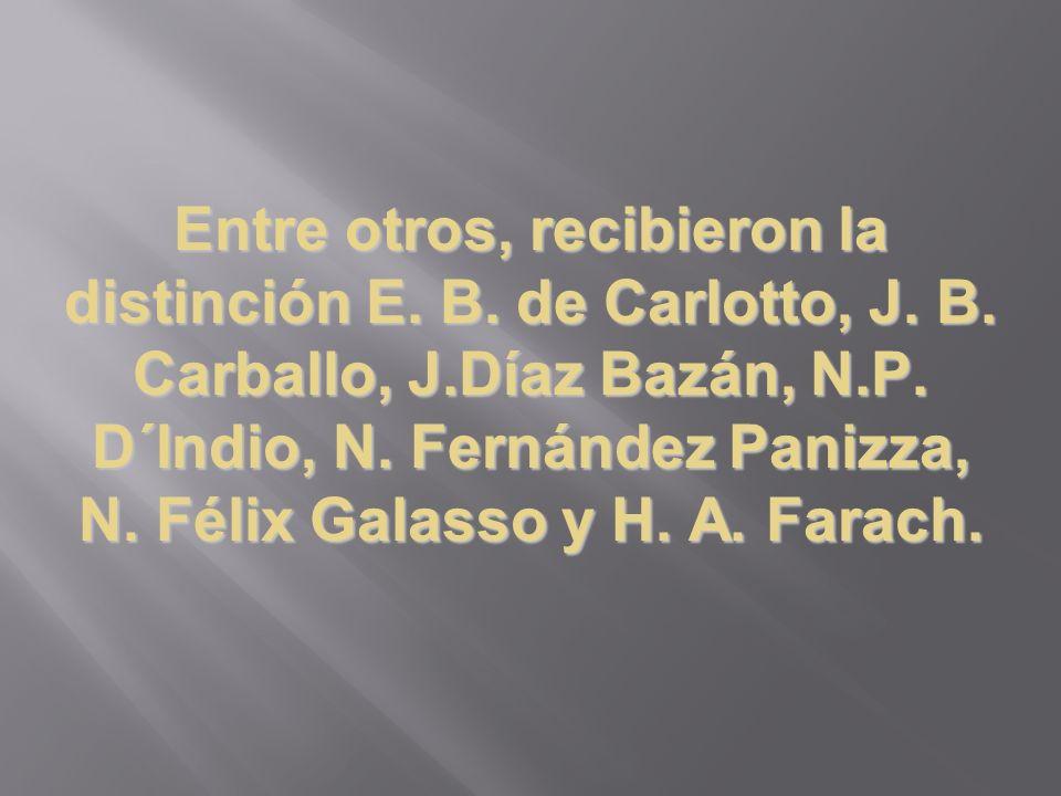 Entre otros, recibieron la distinción E. B. de Carlotto, J.