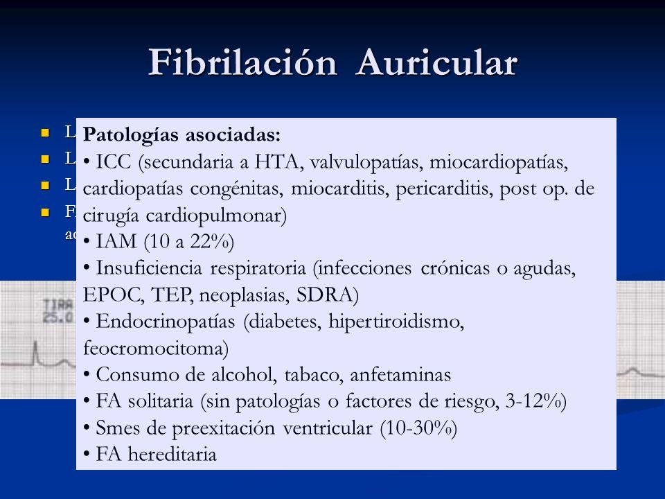 Fibrilación Auricular Las ondas f tienen amplitud, duración y frecuencia variable Las ondas f tienen amplitud, duración y frecuencia variable Las f ma