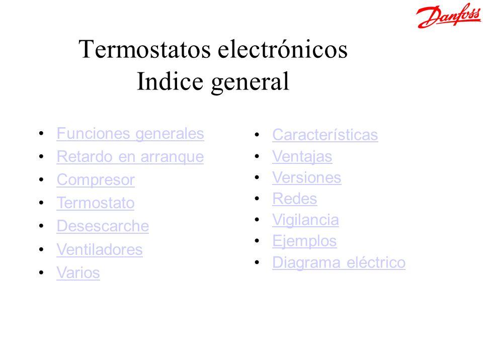 Termostatos electrónicos Indice general Funciones generales Retardo en arranque Compresor Termostato Desescarche Ventiladores Varios Características V