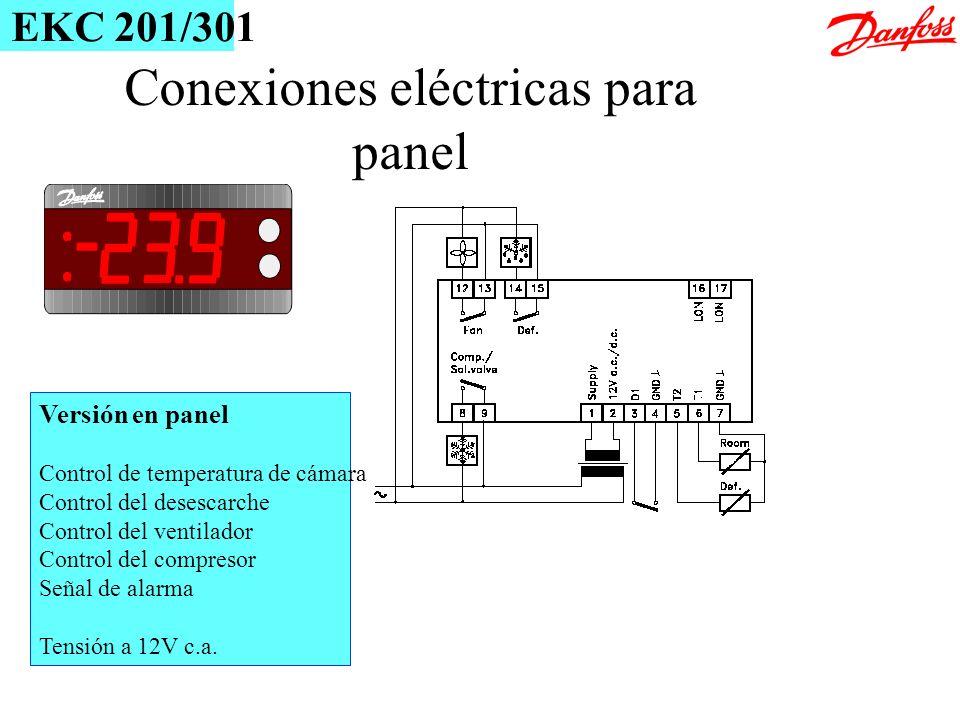 Versión en panel Control de temperatura de cámara Control del desescarche Control del ventilador Control del compresor Señal de alarma Tensión a 12V c