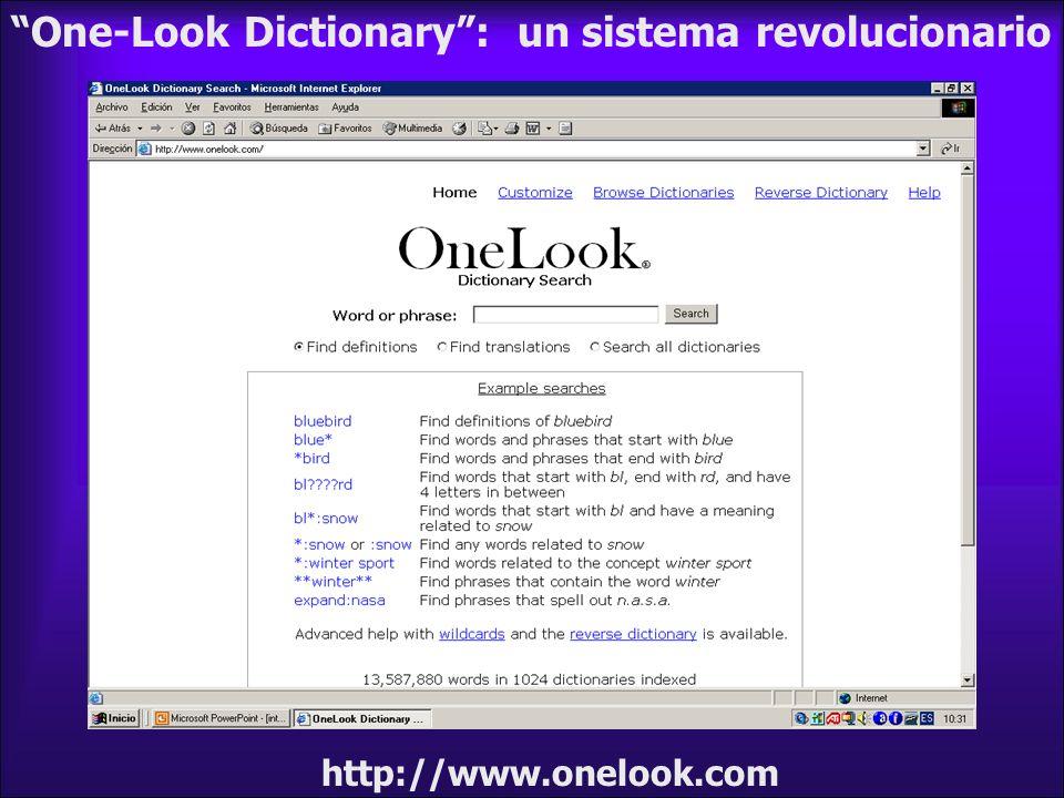 http://www.onelook.com One-Look Dictionary: un sistema revolucionario