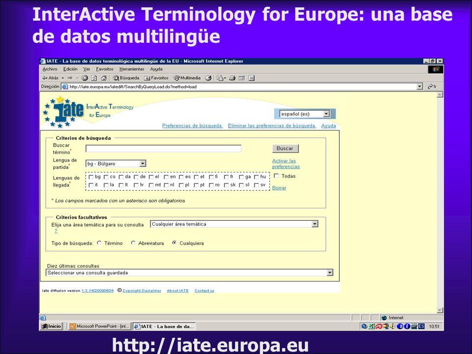 http://iate.europa.eu InterActive Terminology for Europe: una base de datos multilingüe