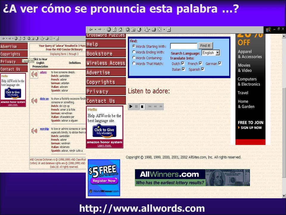 http://www.allwords.com ¿A ver cómo se pronuncia esta palabra …?