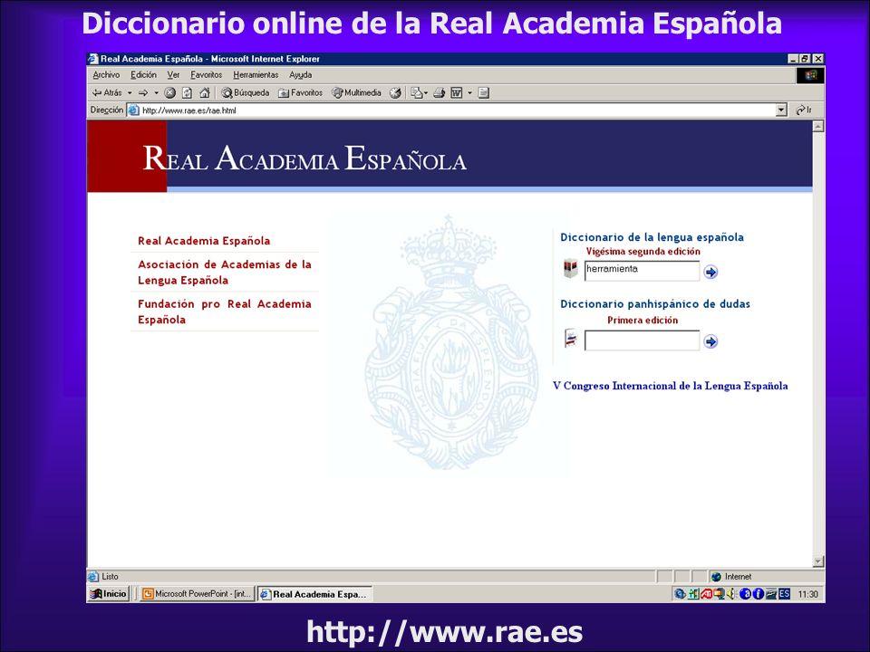http://www.rae.es Diccionario online de la Real Academia Española