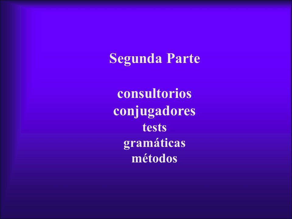Segunda Parte consultorios conjugadores tests gramáticas métodos