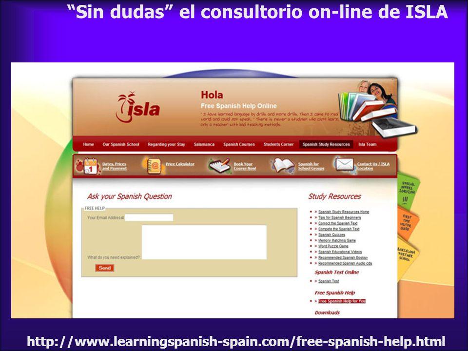 Sin dudas el consultorio on-line de ISLA http://www.learningspanish-spain.com/free-spanish-help.html