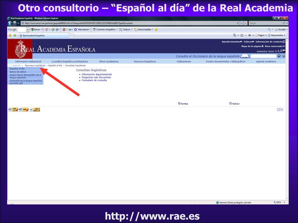 Otro consultorio – Español al día de la Real Academia http://www.rae.es