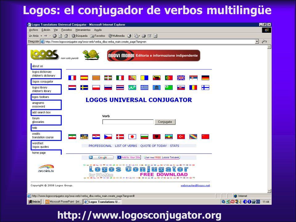 Logos: el conjugador de verbos multilingüe http://www.logosconjugator.org