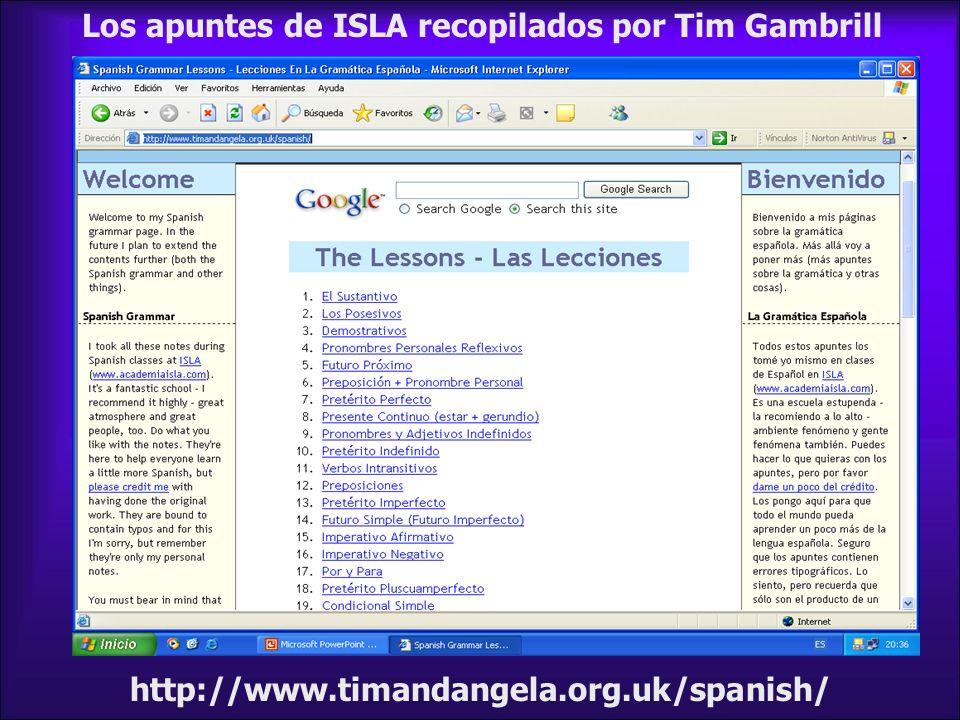 http://www.timandangela.org.uk/spanish/ Los apuntes de ISLA recopilados por Tim Gambrill