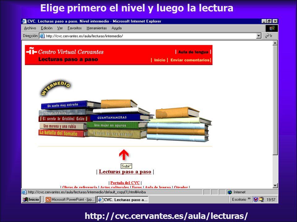 http://cvc.cervantes.es/aula/lecturas/ Elige primero el nivel y luego la lectura