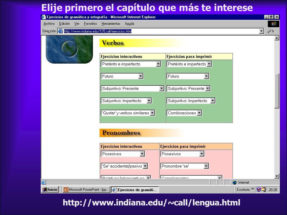 http://www.indiana.edu/~call/lengua.html Elije primero el capítulo que más te interese