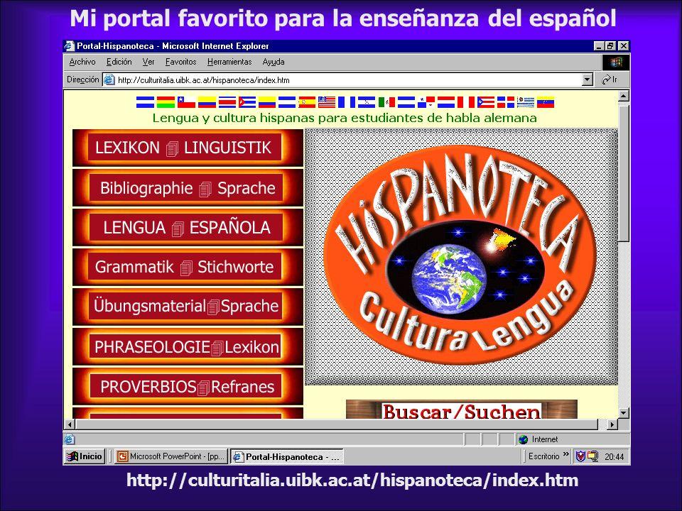 http://culturitalia.uibk.ac.at/hispanoteca/index.htm Mi portal favorito para la enseñanza del español