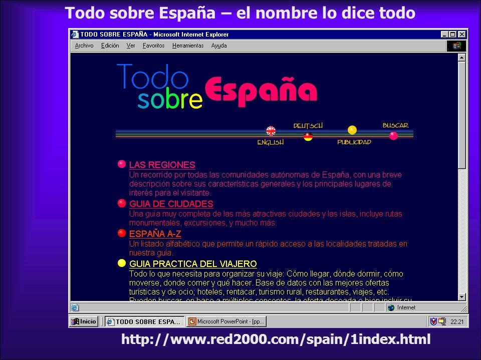 http://www.red2000.com/spain/1index.html Todo sobre España – el nombre lo dice todo