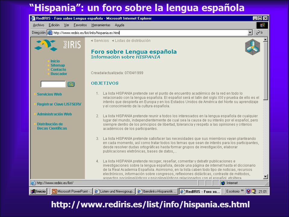 http://www.rediris.es/list/info/hispania.es.html Hispania: un foro sobre la lengua española