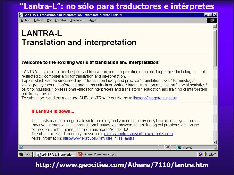 http://www.geocities.com/Athens/7110/lantra.htm Lantra-L: no sólo para traductores e intérpretes