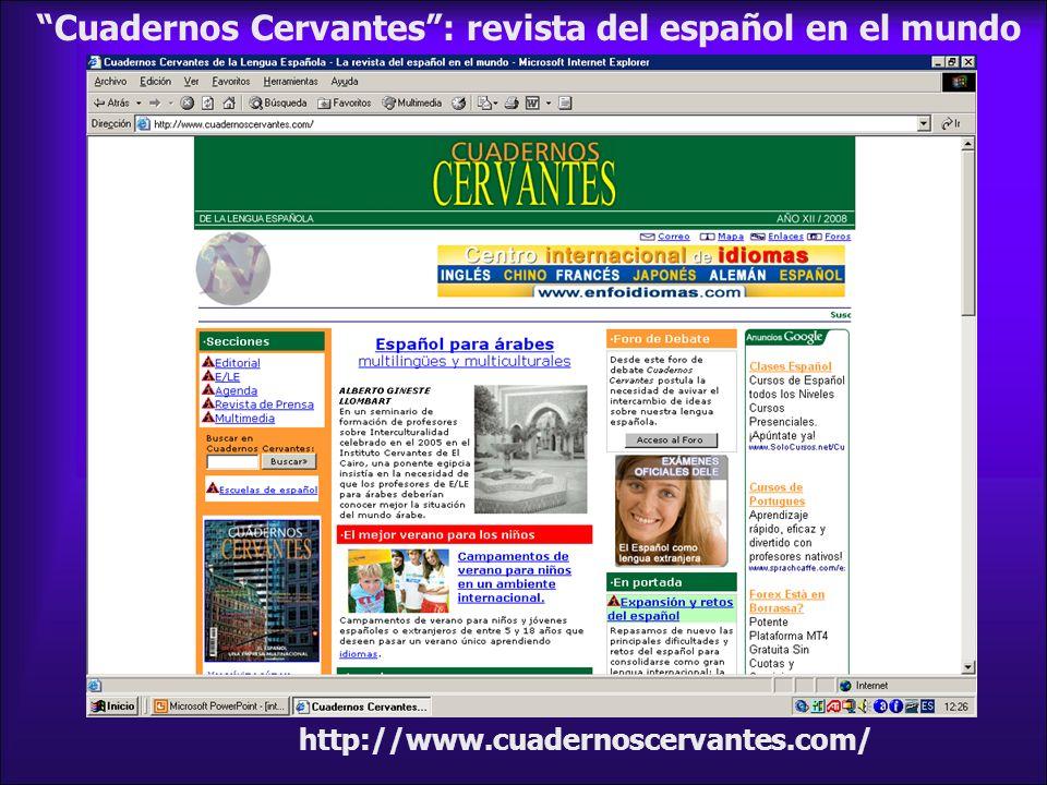 http://www.cuadernoscervantes.com/ Cuadernos Cervantes: revista del español en el mundo