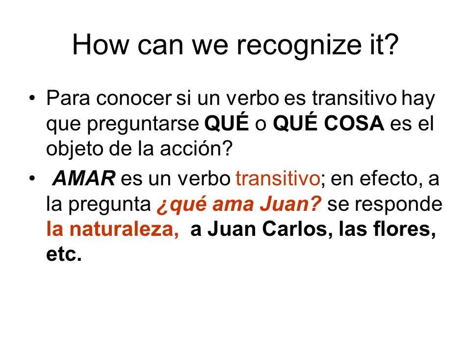 Verbo Transitivo El verbo transitivo deja pasar la acción, y ésta recae sobre una persona u objeto. Esta persona u objeto es el Complemento Directo. J