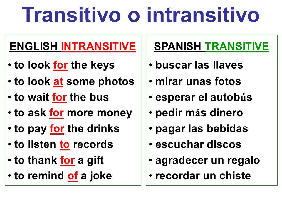 Diferencias el verbo intransitivo se usa sin objeto directo, el verbo transitivo require un objeto directoel verbo intransitivo se usa sin objeto dire