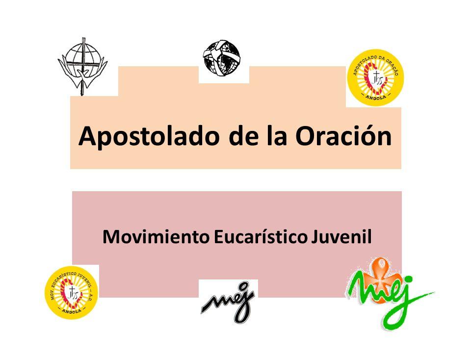 Apostolado de la Oración Movimiento Eucarístico Juvenil
