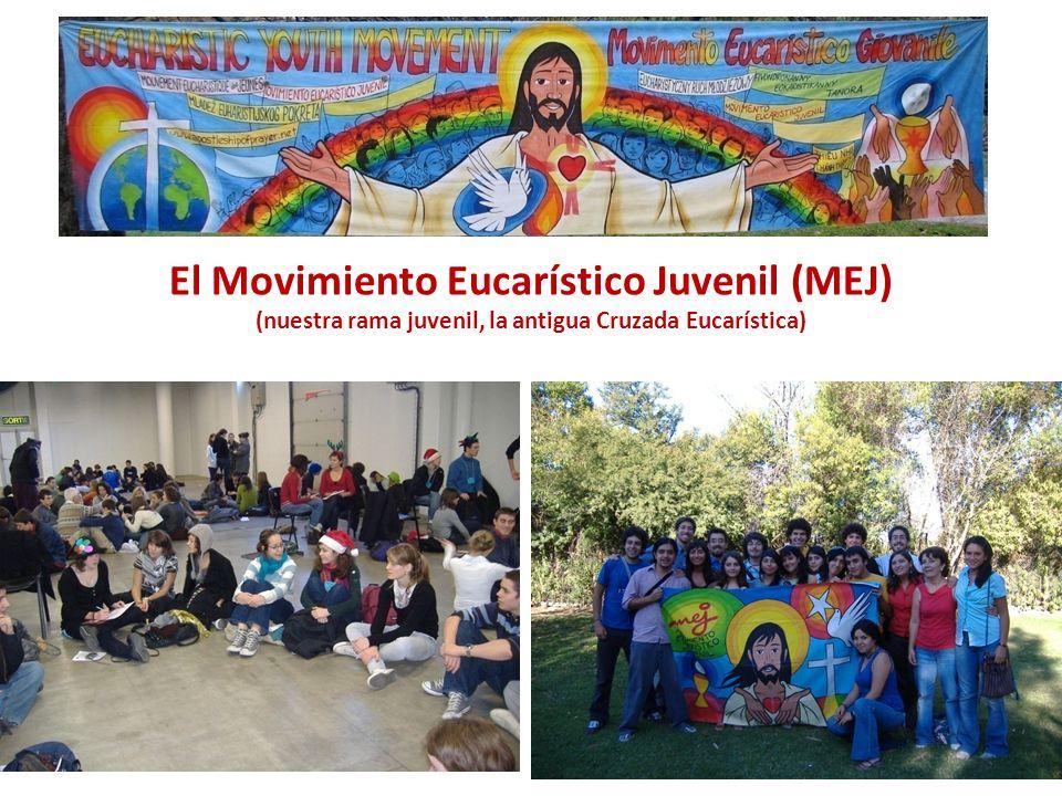 El Movimiento Eucarístico Juvenil (MEJ) (nuestra rama juvenil, la antigua Cruzada Eucarística)