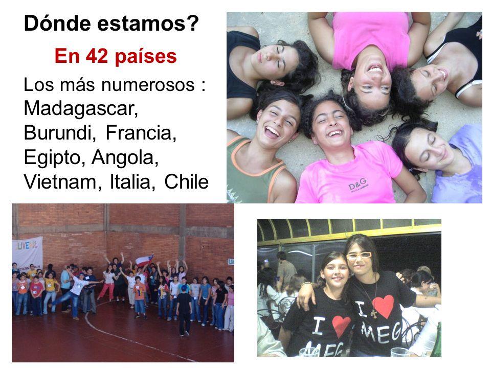 Dónde estamos? En 42 países Los más numerosos : Madagascar, Burundi, Francia, Egipto, Angola, Vietnam, Italia, Chile