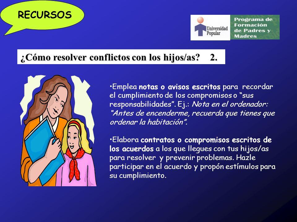 RECURSOS Emplea notas o avisos escritos para recordar el cumplimiento de los compromisos o sus responsabilidades.