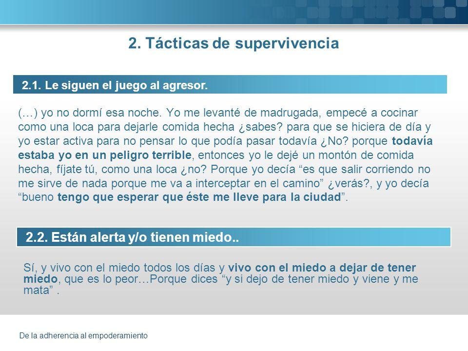 De la adherencia al empoderamiento 2.Tácticas de supervivencia 2.3.