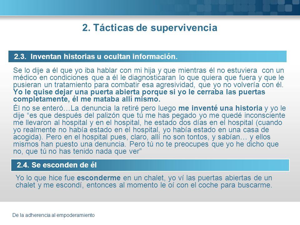 De la adherencia al empoderamiento 2.Tácticas de supervivencia 2.5.