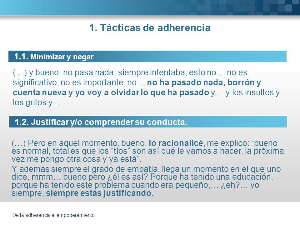 De la adherencia al empoderamiento 1.Tácticas de adherencia 1.3.