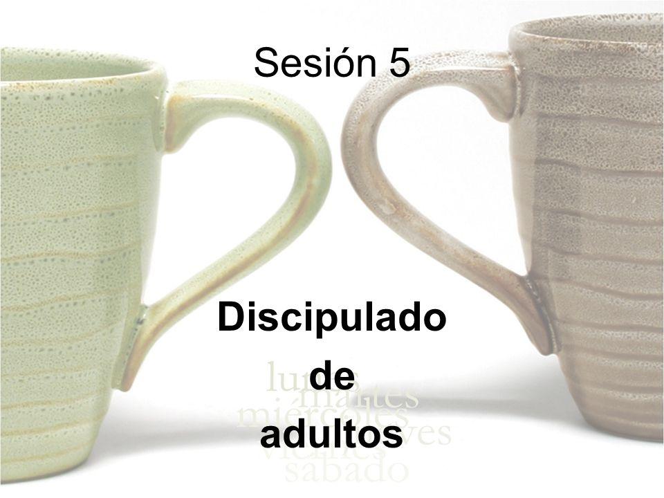 Sesión 5 Discipulado de adultos