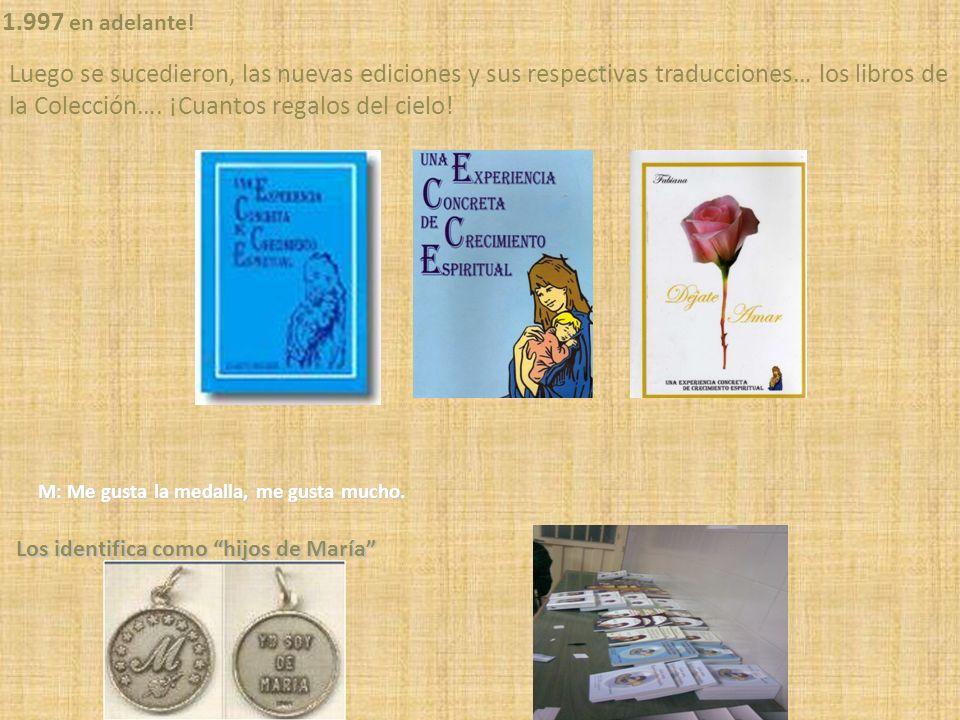 M: Me gusta la medalla, me gusta mucho. Luego se sucedieron, las nuevas ediciones y sus respectivas traducciones… los libros de la Colección…. ¡Cuanto