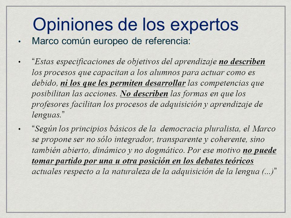 Marco común europeo de referencia: Estas especificaciones de objetivos del aprendizaje no describen los procesos que capacitan a los alumnos para actuar como es debido, ni los que les permiten desarrollar las competencias que posibilitan las acciones.