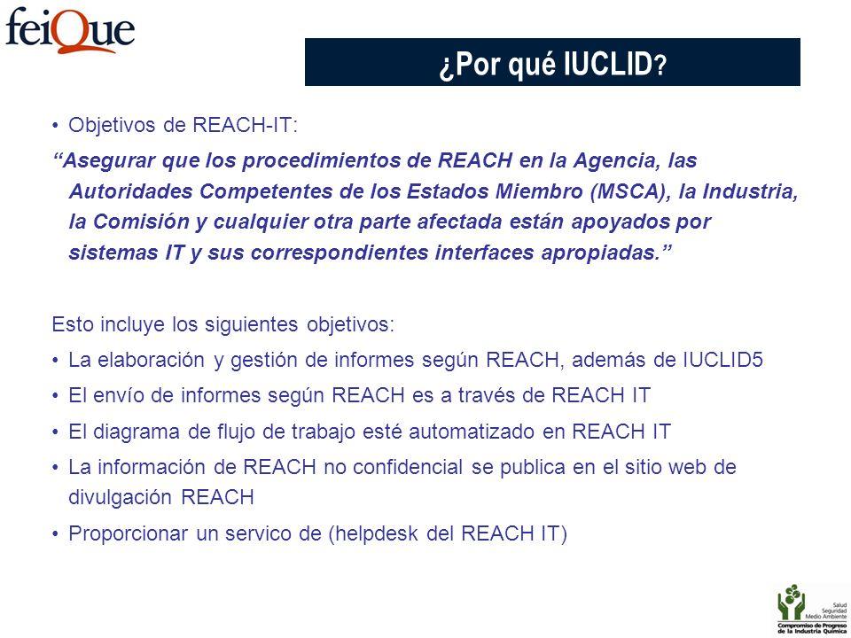 Objetivos de REACH-IT: Asegurar que los procedimientos de REACH en la Agencia, las Autoridades Competentes de los Estados Miembro (MSCA), la Industria