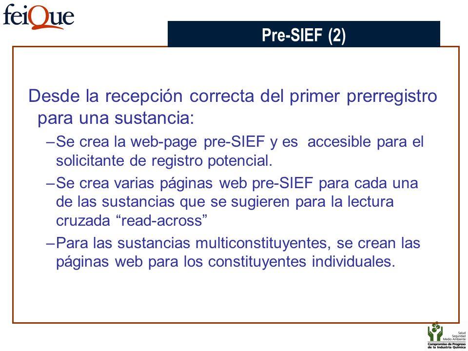 Desde la recepción correcta del primer prerregistro para una sustancia: –Se crea la web-page pre-SIEF y es accesible para el solicitante de registro p