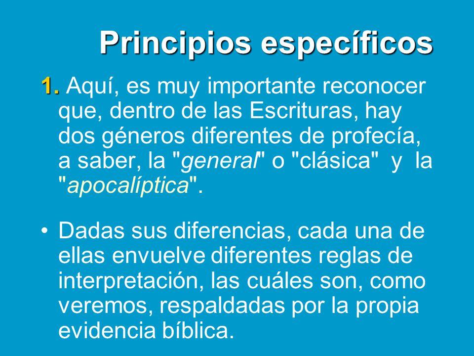 Principios específicos 1. 1. Aquí, es muy importante reconocer que, dentro de las Escrituras, hay dos géneros diferentes de profecía, a saber, la