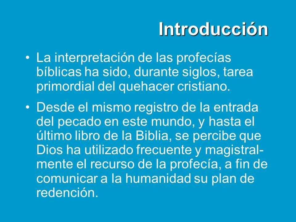 Introducción La interpretación de las profecías bíblicas ha sido, durante siglos, tarea primordial del quehacer cristiano. Desde el mismo registro de