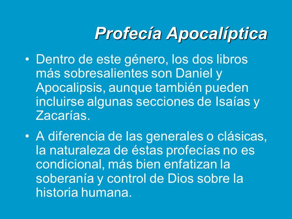Profecía Apocalíptica Dentro de este género, los dos libros más sobresalientes son Daniel y Apocalipsis, aunque también pueden incluirse algunas secci