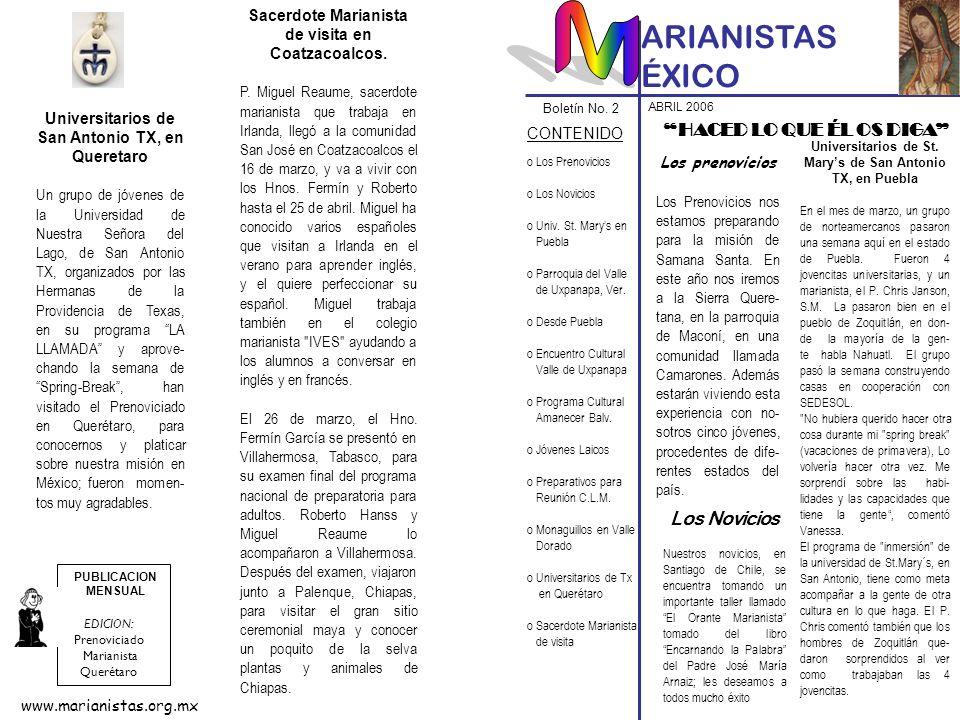 ARIANISTAS ÉXICO Boletín No. 2 CONTENIDO PUBLICACION MENSUAL HACED LO QUE ÉL OS DIGA ABRIL 2006 o Los Prenovicios o Los Novicios o Univ. St. Marys en