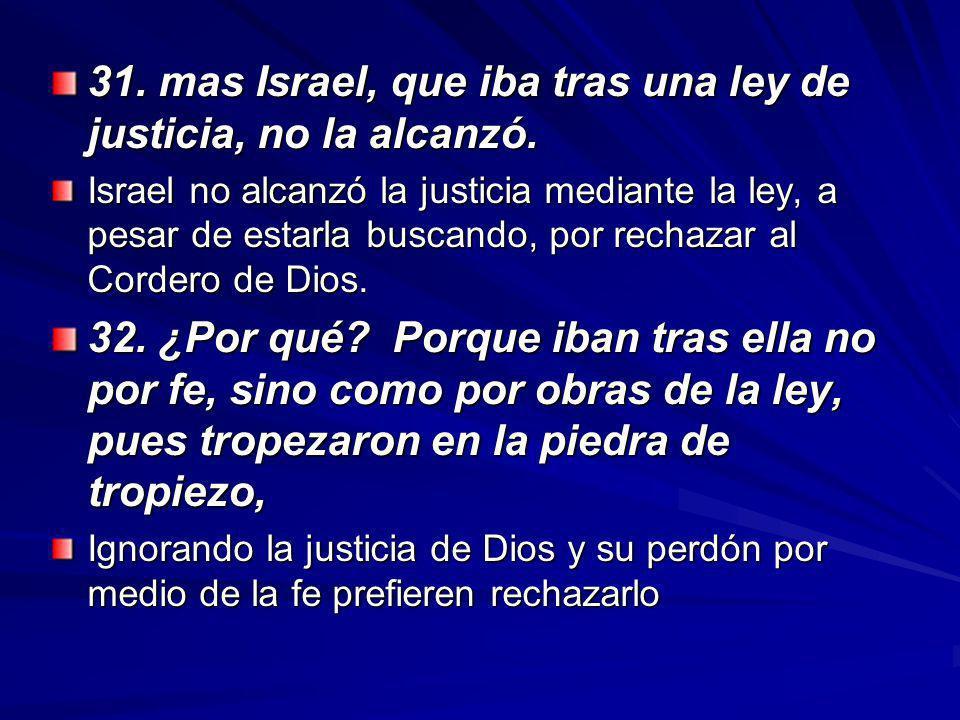 31.mas Israel, que iba tras una ley de justicia, no la alcanzó.