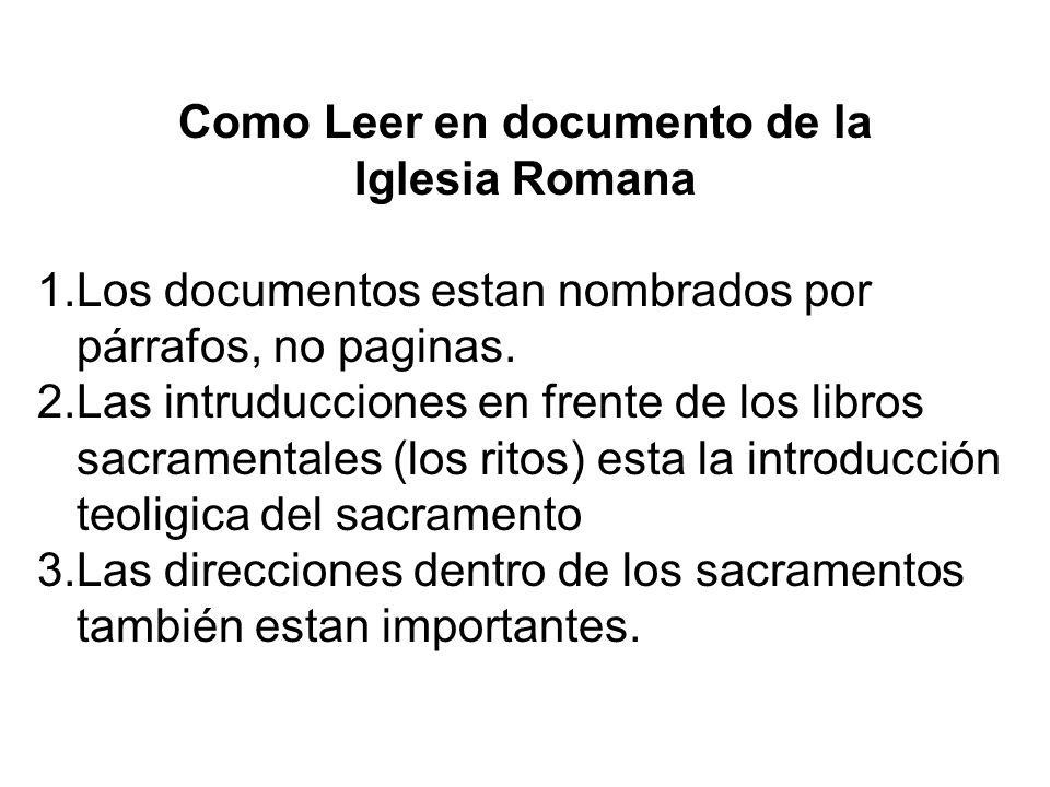 Como Leer en documento de la Iglesia Romana 1.Los documentos estan nombrados por párrafos, no paginas. 2.Las intruducciones en frente de los libros sa