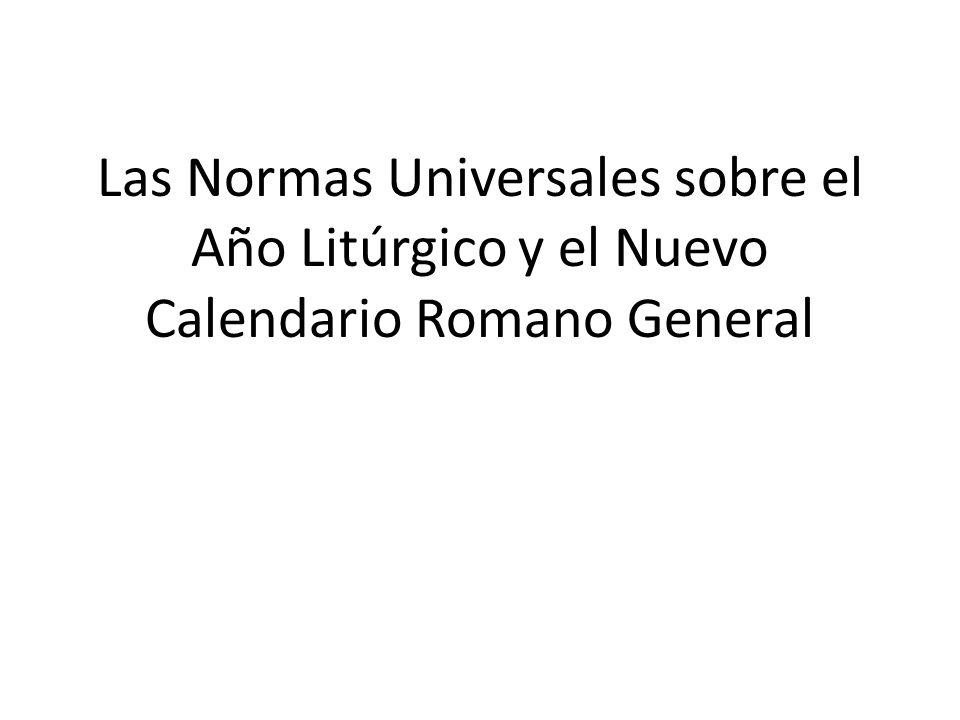Las Normas Universales sobre el Año Litúrgico y el Nuevo Calendario Romano General