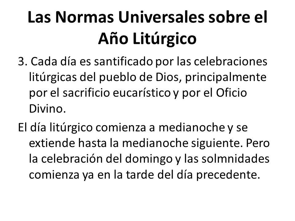 Las Normas Universales sobre el Año Litúrgico 3. Cada día es santificado por las celebraciones litúrgicas del pueblo de Dios, principalmente por el sa