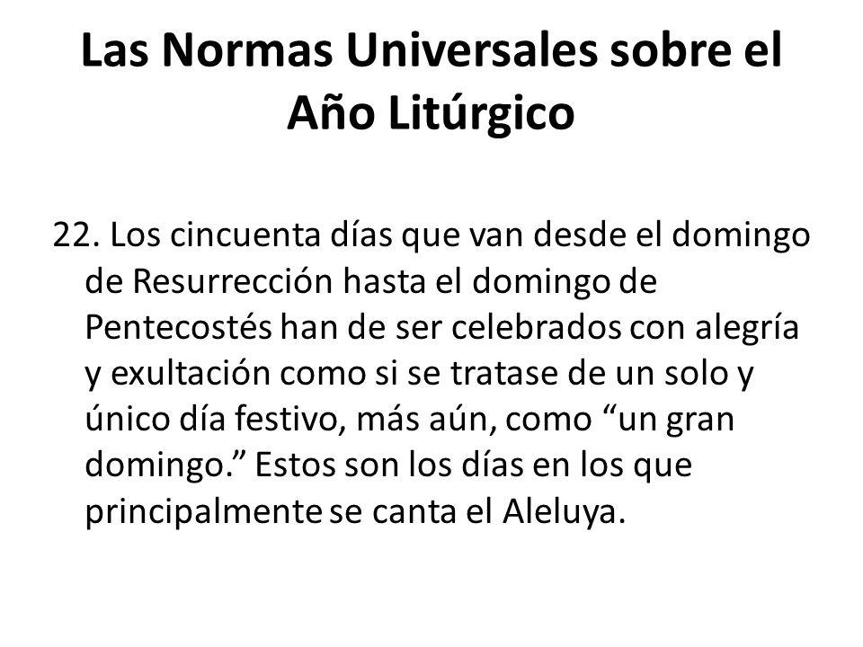 Las Normas Universales sobre el Año Litúrgico 22.