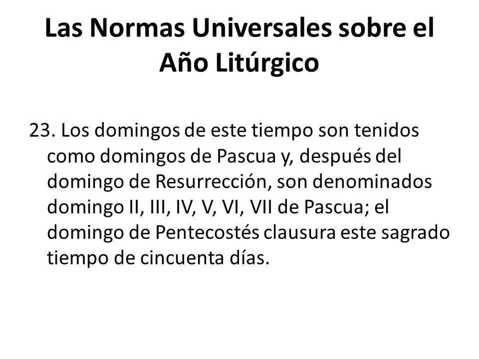 Las Normas Universales sobre el Año Litúrgico 23.