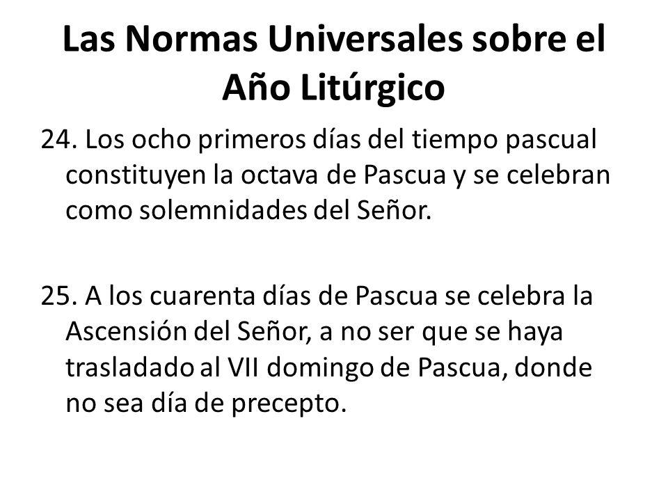 Las Normas Universales sobre el Año Litúrgico 24.