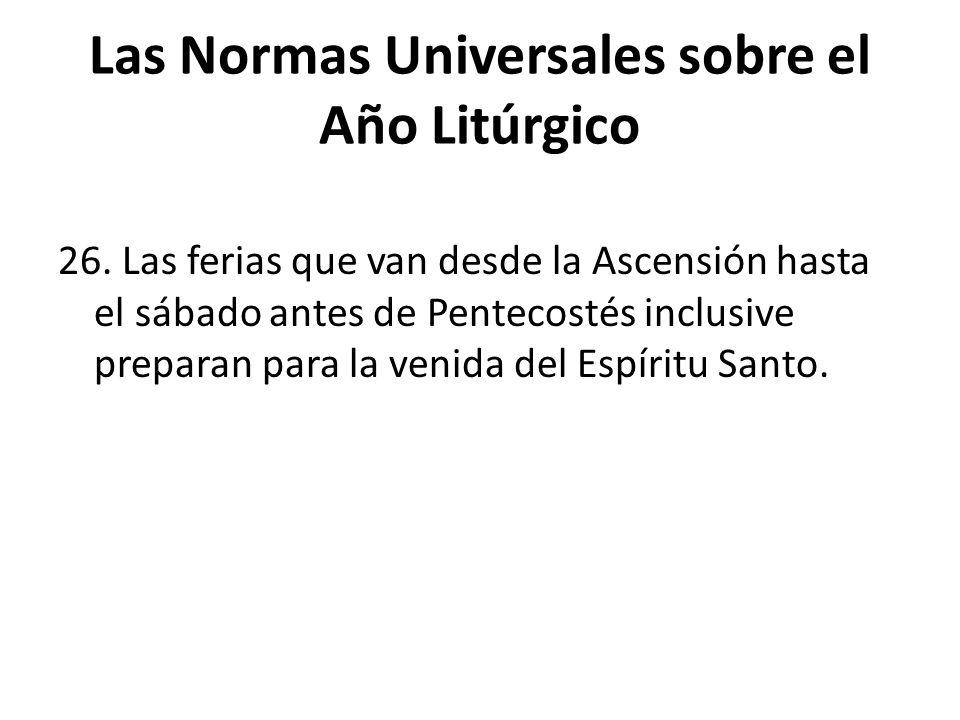Las Normas Universales sobre el Año Litúrgico 26.