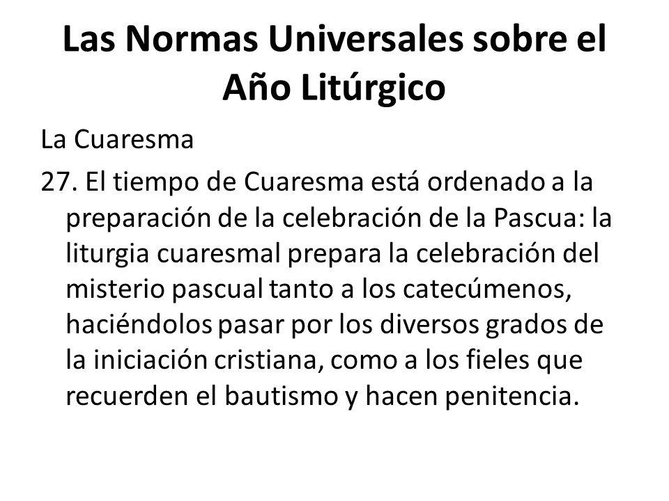 Las Normas Universales sobre el Año Litúrgico La Cuaresma 27.